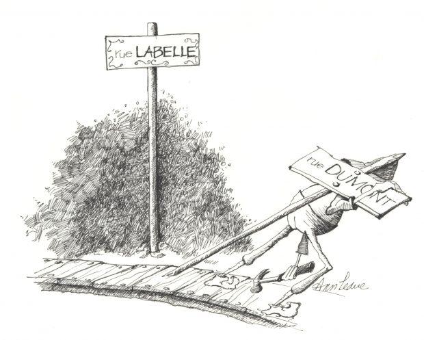 Dessin à l'encre noire représentant une pancarte indiquant le nom de la rue Labelle. Tout près, un homme transporte sur son épaule une pancarte indiquant le nom de la rue Dumont pour illustrer qu'elle est remplacée.