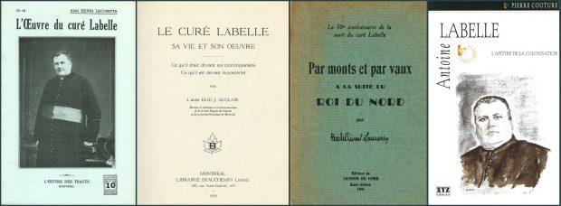Montage des couvertures de quatre livres : deux livres comprennent le titre et une image du curé Labelle et deux livres comprennent seulement les informations du titre, de l'auteur, de la maison d'édition, de l'année de publication.