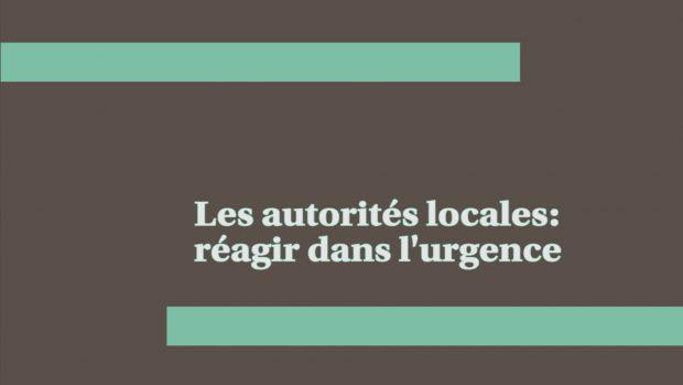 Les autorités locales: réagir dans l'urgence