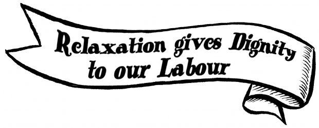 Illustration en noir et blanc d'une banderole proclamant que « la détente rend notre travail plus digne ». La banderole semble voler au vent.