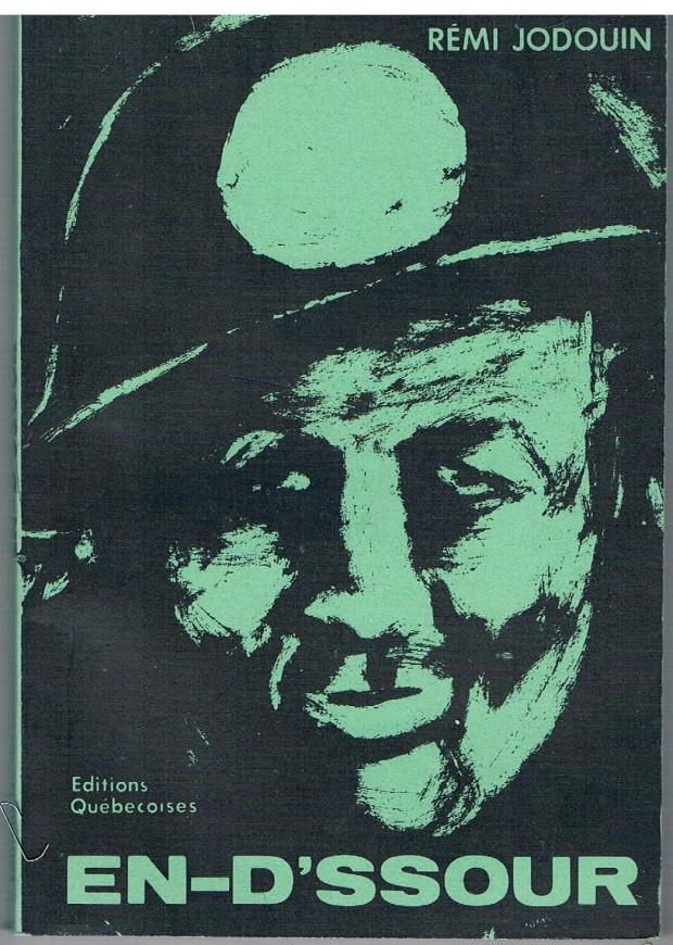 Couverture d'un livre en noir et vert avec le visage d'un mineur casqué avec le nom de l'auteur Rémi Jodoin, l'éditeur Éditions québécoise et le titre En-d'ssour.